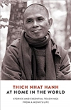 At Home in the World: Stories and Essential Teachings from a Monk's Life, Thich Nhat Hanh