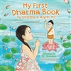 My First Dharma Book by Christine H. Huynh, M.D.