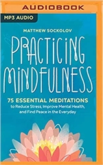 Practicing Mindfulness: 75 Essential Meditations MP3 CD Matthew Sockolov