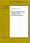 The Prajna-Pa-Ramita : Literature in Old Uyghur <br> By: Abdurishid Yakup (Editor)