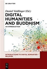 Digital Humanities and Buddhism: An Introduction, Daniel Veidlinger