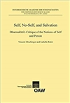 Self, No-Self, and Salvation: Dharmakirti's Critique of the Notions of Self and Person; Vincent Eltschinger and Isabelle Ratie