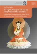 Eighth Karmapa's Life and his Interpretation of the Great Seal