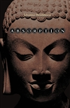 Absorption: Human Nature and Buddhist Liberation <br> By: Johannes Bronkhurst