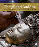 The Gilded Buddha: The Traditional Art of the Newar Metal Casters in Nepal, Alex R. Furger