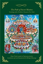 Path of Secret Mantra: Teachings of the Northern Treasures Five Nails Pema Tinleys Guide to Vajrayana Practice Pema Tinley