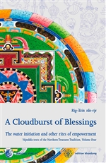 Cloudburst of Blessings: The Water Initiation and Other Rites of Empowerment for the Practice of the Northern Treasures Vajrakila