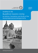 "Buddhist Cosmic Unity:  An Edition, Translation and Study of the ""Anunatvapurnatvanirdesaparivarta"" Jonathan Silk"
