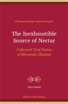 Inexhaustible Source of Nectar: Collected Vital Points of Mountain Dharma