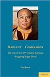 Radiant Compassion: The Life of the 16th Gyalwa Karmapa Rangjung Rigpe Dorje