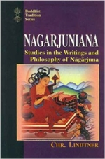 Nagarjuniana: Studies in the Writings and Philosophy of Nagarjuna <br> By: Lindter