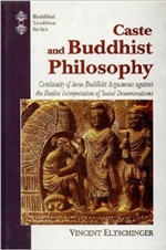 Caste and Buddhist Philosophy: Continuity of Some Buddhist Arguments against the Realist Interpretation of Social Denominations <br>By: Vincent Eltschinger