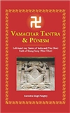 Vamachar Tantra & Pönism: Left-hand way Tantra of India and Pön (Bon) Faith of Shang Sung (West Tibet)