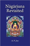 Nagarjuna Revisited: Some Recent Interpretations of His Madhyamaka Philosophy,