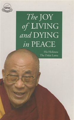 Joy of Living and Dying in Peace, H.H. the Dalai Lama