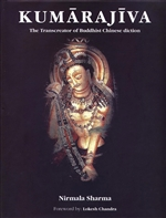 Kumarajiva: The Transcreator of Buddhist Chinese diction<br>By: Nirmala Sharma