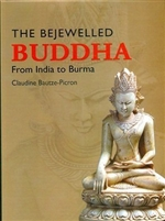 Bejewelled Buddha From India to Burma