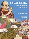 Dalai Lama: The Soldier of Peace