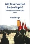 Will Tibet Ever Find her Soul Again? Part 2