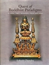 Quest of Buddhist Paradigms: In Nepal, Tibet, Mongolia, China and Japan by Lokesh Chandra