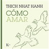 Como Amar By Thich Nhat Hanh