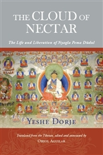 Cloud of Nectar: The Life and Liberation of Nyagla Pema Dudul <br> By: Yeshe Dorje