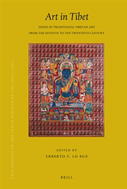 Art in Tibet Issues in Traditional Tibetan Art from the Seventh to the Twentieth Century,