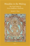 Mandalas in the Making: The Visual Culture of Esoteric Buddhism at Dunhuang