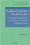 Buddhist Nonduality, Paschal Paradox: A Christian Commentary on The Teaching of Vimalakirti (Vimalakirtinirdesa) (Christian Commentaries on Non-Christian Sacred Texts), JS O'Leary