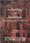 Archaeology of Buddhism: Recent Discoveries in South Asia