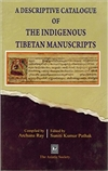 Descriptive Catalogue of the Indigenous Tibetan Manuscripts