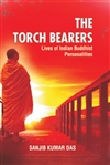 Torch Bearers: Lives of Indian Buddhist Personalities