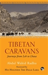 Tibetan Caravans: Journeys from Leh to Lhasa <br> By: Abdul Wahid Rahu
