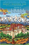 Journey to Lhasa: The Diary of a Spy, Sarat Chandra Das