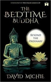 Bedtime Buddha: Beyond The Ordinary, David Michie