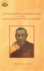 Extensive Commentary on the Seven Point Mind Training : A Summery of All Mahayana Practices, Lobsang Gyatso