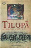 Tilopa: A Buddhist Yogin of the Tenth Century