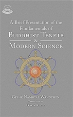 Brief Presentation of the Fundamentals of Buddhist Tenets and Modern Science