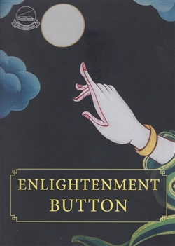 Enlightenment Button: 100 Reflexions to help you hit the Buzz, Geshe Lhakdor La