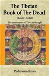 Tibetan Book of the Dead: The cornerstone of Tibetan thought <br> Padmasambhava