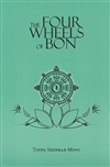 Four Wheels of Bon  Tonpa Shenrab Miwo, Vajra Books
