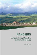 Nangshig: A Tibetan Bonpo Monastery and its Family in Amdo