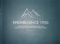 Khumbu Since 1950: Cultural, Landscape, and Climate Change in the Sagarmatha (Mt. Everest) National Park, Khumbu