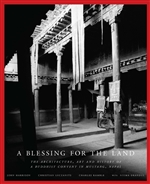 Blessing for the Land: The Architecture Art and History of a Buddhist Convent in Mustang Nepal,