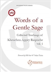 Words of a Gentle Sage: Collected teachings of Khenchen Appey Rinpoche