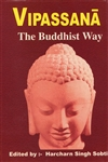 Vipassana: The Buddhist Way<br> By: Harcharn Singh Sobti