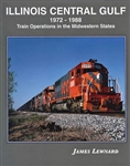 Four Ways West 70 Illinois Central Gulf 1972-1988 Hardcover 192 Pages