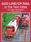 FWW76 Four Ways West Publications  SOO/CP Rail In Twin Citie 287-76