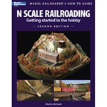 Kalmbach 12428 Book N Scale Railroading Getting Started in the Hobby Second Edition