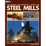 KAL12435 Kalmbach Publishing Co MRR Guide to Steel Mills 400-12435